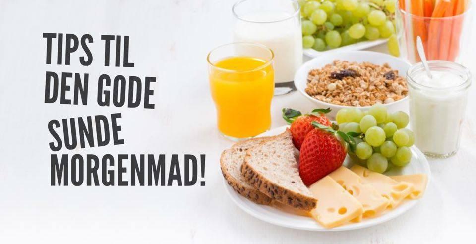 Tips til god sund morgenmad!